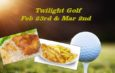 Treats for Twilight Golfers – Final Nights