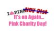 Pink Charity Day – Indefinitely Deferred!